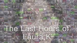 The Last Hours of Laura K
